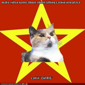 "make video game about about falling catnip into place  call it ""CATRIS"""