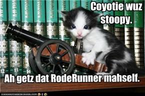 Coyotie wishez he had DIS canon ah bet.