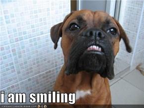 i am smiling