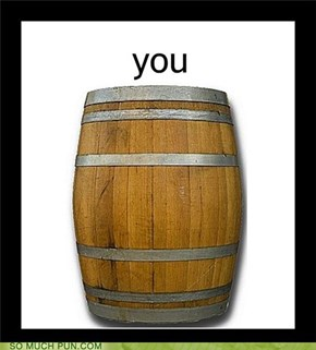 I'VE GOT YOU OVER A BARREL