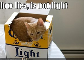box liez, iz not light