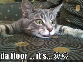 da floor ... it's... @.@