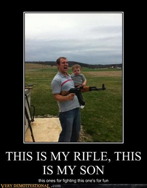 THIS IS MY RIFLE, THIS IS MY SON