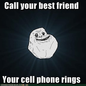 Forever Alone: Unknown Caller