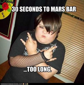 30 SECONDS TO MARS BAR