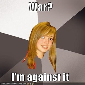 War?  I'm against it