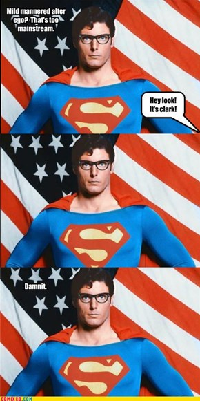 Stay Away From Clark's Glasses Superman!