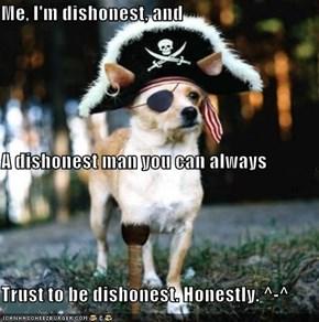 Me, I'm dishonest,