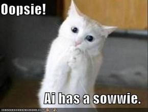 Oopsie!  Ai has a sowwie.
