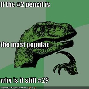 If the #2 pencil is  the most popular why is it still #2?
