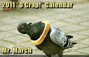 "2011 ""O Crap!"" Calendar   Mr. March"