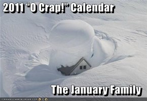 "2011 ""O Crap!"" Calendar  The January Family"