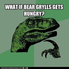 Philosoraptor: Bear Grylls
