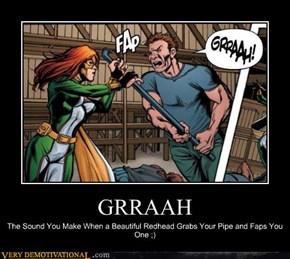 GRRAAH