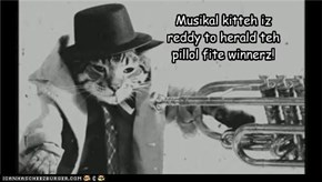 Musikal kitteh iz reddy to herald teh pillol fite winnerz!
