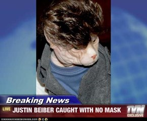 Breaking News - JUSTIN BEIBER CAUGHT WITH NO MASK