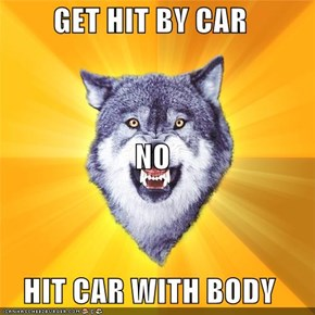 Courage Wolf: GET HIT BY CAR?