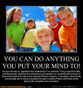 YOU CAN DO ANYTHING YOU PUT YOUR MIND TO!