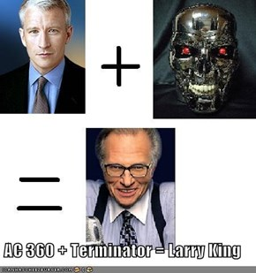 AC 360 + Terminator = Larry King