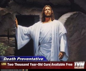 Death Preventative - Two Thousand Year-Old Cure Available Free