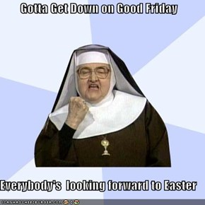 Success Nun: Yesterday Was Lent