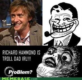 Real Life Troll Dad = Top Gear's Richard Hammond