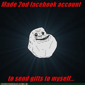 Made 2nd facebook account  to send gifts to myself...