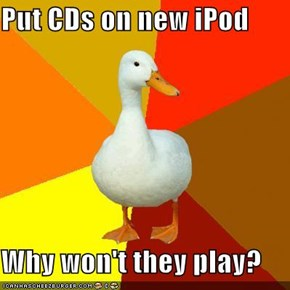 Put CDs on new iPod  Why won't they play?