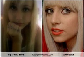 my friend Skye Totally Looks Like Lady Gaga