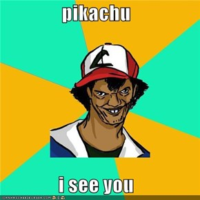 pikachu  i see you