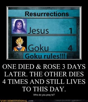 ONE DIED & ROSE 3 DAYS LATER. THE OTHER DIES 4 TIMES AND STILL LIVES TO THIS DAY.