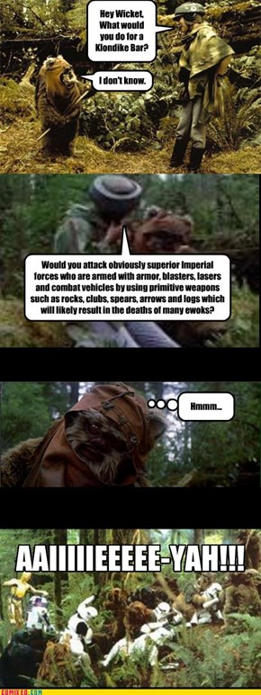 Ewoks LOVE Klondike Bars...