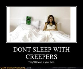 DONT SLEEP WITH CREEPERS