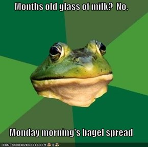 Months old glass of milk?  No.  Monday morning's bagel spread