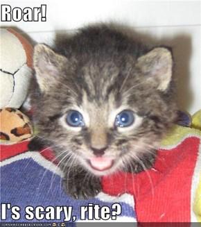 Roar!  I's scary, rite?