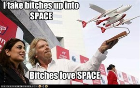 There is no way that you can be more awesome than Richard Branson....