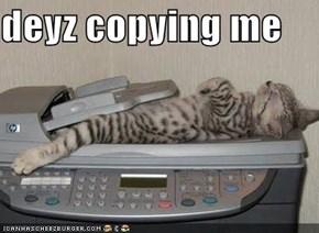 deyz copying me