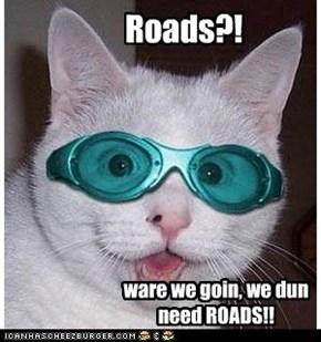 Roads?!