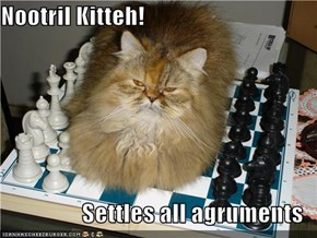 Nootril Kitteh!  Settles all agruments