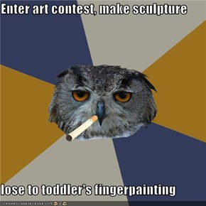 Enter art contest, make sculpture  lose to toddler's fingerpainting
