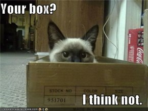Your box?  I think not.