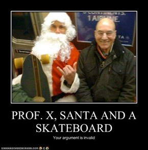 PROF. X, SANTA AND A SKATEBOARD