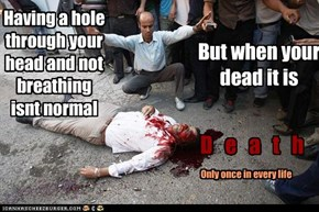 Having a hole through your head and not breathing isnt normal