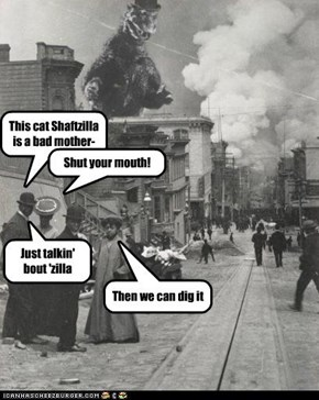 Shaftzilla
