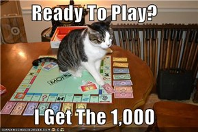 Ready To Play?  I Get The 1,000