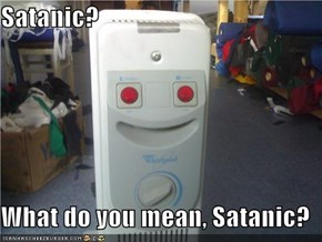 Satanic?  What do you mean, Satanic?