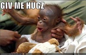 GIV ME HUGZ