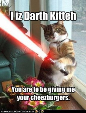 Darth Kitteh Wants Your Cheezburgers