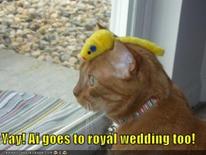 Yay! Ai goes to royal wedding too!