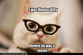 I was Hipster Kitty